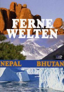 Ferne Welten Teil 1 - Nepal/Bhutan