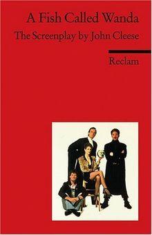 A Fish Called Wanda: The Screenplay by John Cleese. (Fremdsprachentexte): The Screenplay by John Cleese and Charles Crichton