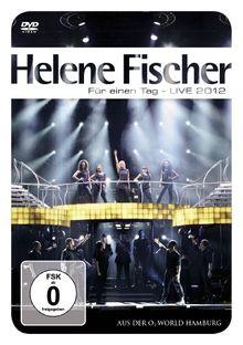 Helene Fischer - Für einen Tag - Live 2012