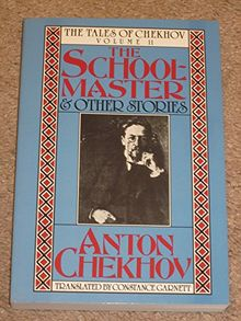 The Schoolmaster and Other Stories (Tales of Chekhov, Band 11)