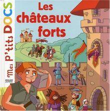 Mes P'tits Docs: Les Chateaux Forts