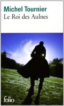Le Roi des Aulnes. Postface de Philippe de Monès