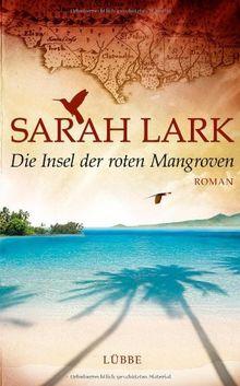 Die Insel der roten Mangroven: Roman