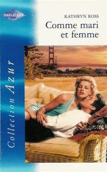 Comme mari et femme : Collection : Harlequin azur n° 2313