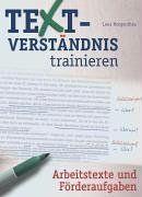 Textverständnis trainieren. Arbeitstexte und Förderaufgaben