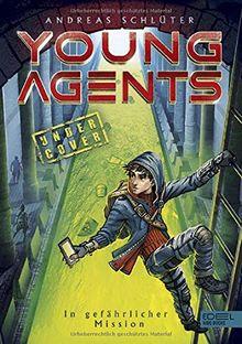 Young Agents: In gefährlicher Mission