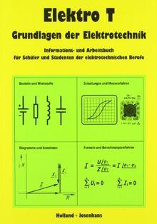 Elektro T, Grundlagen der Elektrotechnik, Lehrbuch: Informations- und Arbeitsbuch für Schüler und Studenten der elektrotechnischen Berufe