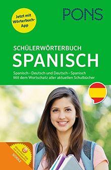 PONS Schülerwörterbuch Spanisch-Deutsch/Deutsch-Spanisch: Mit dem Wortschatz aller relevanten Lehrwerke. Mit App.