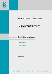 Insolvenzrecht: Das Prüfungswissen für Studium und Examen