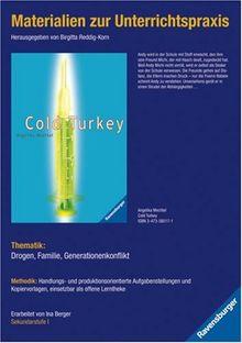 Materialien zur Unterrichtspraxis - Angelika Mechtel: Cold Turkey: Thematik: Drogen, Familie, Generationenkonflikt