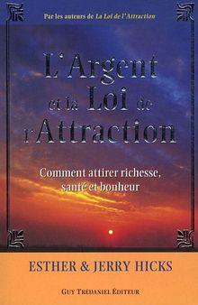 L'Argent et la Loi de l'Attraction : Les Enseignements d'Abraham