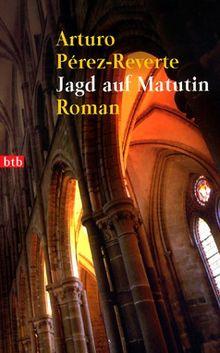 Jagd auf Matutin: Roman