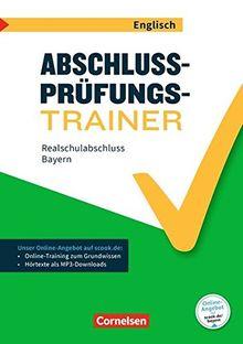 Abschlussprüfungstrainer Englisch - Bayern: 10. Jahrgangsstufe - Realschulabschluss: Arbeitsheft mit Lösungen und Online-Training Grundwissen. Mit Audios online