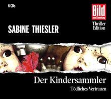 Der Kindersammler. Tödliches Vertrauen, 6 CDs