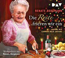 Die Reste frieren wir ein. Weihnachten mit Renate Bergmann: Lesung mit Carmen-Maja Antoni (2 CDs)