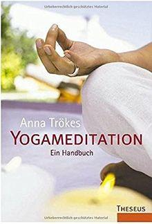 Yogameditation: Ein Handbuch