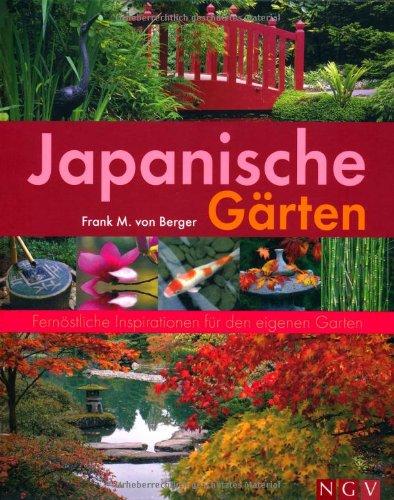 Japanische Gärten. Fernöstliche Inspirationen Für Den