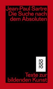Die Suche nach dem Absoluten: Texte zur bildenden Kunst
