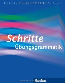 Schritte Übungsgrammatik: Deutsch als Fremdsprache / Übungsgrammatik: Niveaustufen A1-B1. Übungsgrammatik