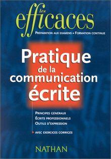 Pratique de la communication écrite (Les Efficaces)