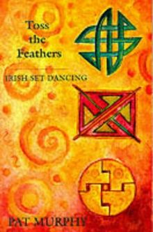 Toss the Feathers: Irish Set Dancing