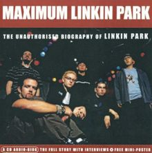 Maximum Linkin Park - The Full Story With Interviews