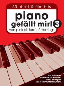 Piano gefällt mir! 3 - 50 Chart & Film Hits von Pink bis Lord Of The Rings. Das ultimative Spielbuch für Klavier - leicht arrangiert von Hans-Günter Heumann