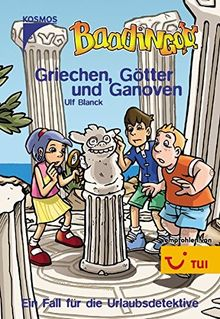 Griechen, Götter und Ganoven (Die Baadingoo Feriendetektive)
