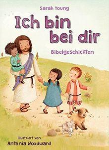 Ich Bin Bei Dir Bibelgeschichten Von Sarah Young