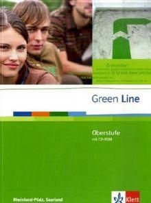 Green Line Oberstufe. Klasse 11/12 (G8) ; Klasse 12/13 (G9). Schülerbuch mit CD-ROM. Ausgabe für Rheinland-Pfalz, Saarland