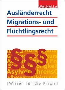 Ausländerrecht, Migrations- und Flüchtlingsrecht Ausgabe 2020