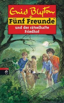 Funf Freunde Und Der Ratselhafte Friedhof Band 42 Neue Abenteuer Von Enid Blyton