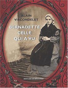 Bernadette,celle qui a vu