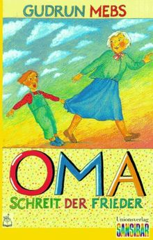 """""""Oma!"""" schreit der Frieder. (Neue Rechtschreibung)"""