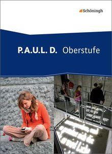 P.A.U.L. D. - Persönliches Arbeits- und Lesebuch Deutsch - Oberstufe: Schülerband (gebundener Einband)