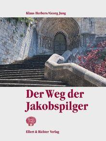 Der Weg der Jakobspilger. Eine Bildreise