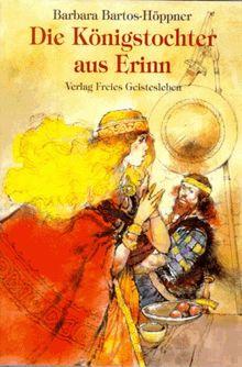 Die Königstochter aus Erinn. ( Ab 12 J.)