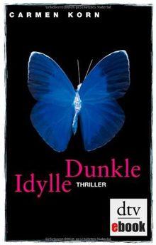 Dunkle Idylle: Thriller