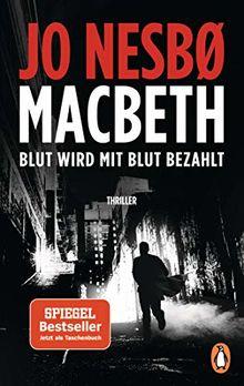 Macbeth: Blut wird mit Blut bezahlt. Thriller - Der internationale Bestseller