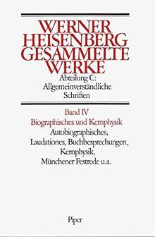 Gesammelte Werke, 5 Bde., Bd.4, Biographisches und Kernphysik