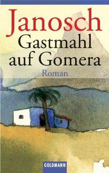Gastmahl auf Gomera: Roman