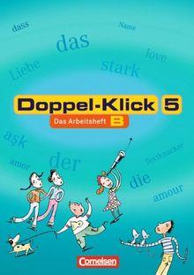 Doppel-Klick - Allgemeine Ausgabe, Nord, Nordrhein-Westfalen: Doppel-Klick, Arbeitsheft B, 5. Schuljahr
