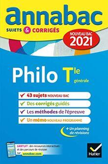 Annales du bac Annabac 2021 Philosophie Tle générale: sujets & corrigés nouveau bac (Annabac (4))