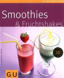 Smoothies & Fruchtshakes (GU Küchenratgeber Relaunch 2006)