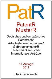 Patent- und Musterrecht: Textausgabe zum deutschen, europäischen und internationalen Patent-, Gebrauchsmuster- und Geschmacksmusterrecht