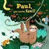 Paul, gar nicht faul