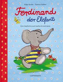 Ferdinand der Elefant: Eine Geschichte zum Lachen und Liebhaben