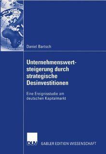 Unternehmenswertsteigerung durch strategische Desinvestitionen: Eine Ereignisstudie am deutschen Kapitalmarkt