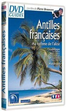 DVD Guides : Les Antilles françaises 2003, au rythme de l'alizé [FR Import]