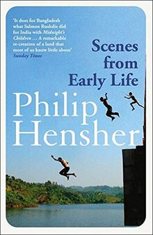 Scenes from Early Life: A Novel. Philip Hensher